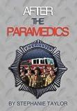 After the Paramedics, Stephanie Taylor, 1477118446