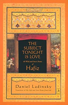 The Subject Tonight Is Love: 60 Wild and Sweet Poems of Hafiz (Compass) by [Hafiz]