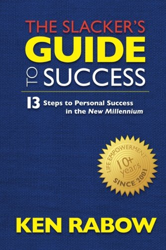 The Slacker's Guide To Success (Volume 1)