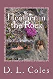 Heather in the Rock, D. L. Coles, 1492180645