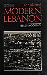 The Making Of Modern Lebanon (Making of the Middle East)
