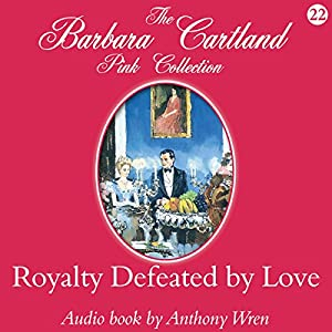 Royalty Defeated by Love Hörbuch
