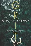 """""""Grit A Novel"""" av Gillian French"""
