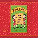 Ling and Ting: Not Exactly the Same Audiobook by Grace Lin Narrated by Angela Lin