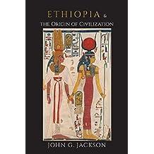 Ethiopia and the Origin of Civilization