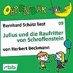 Julius und die Raufritter von Schroffenstein (Ohrenbär 9) | Herbert Beckmann