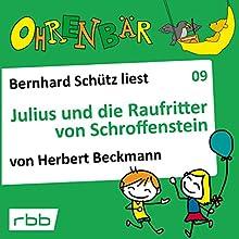 Julius und die Raufritter von Schroffenstein (Ohrenbär 9) Hörbuch von Herbert Beckmann Gesprochen von: Bernhard Schütz