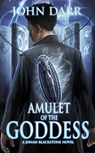 Amulet of the Goddess (Jonah Blackstone, Book 3) by [Darr, John]