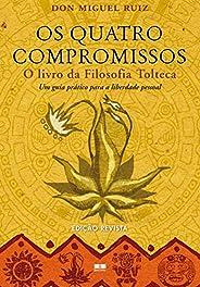 Os quatro compromissos: O livro da Filosofia Tolteca- Um guia prático para a liberdade pessoal