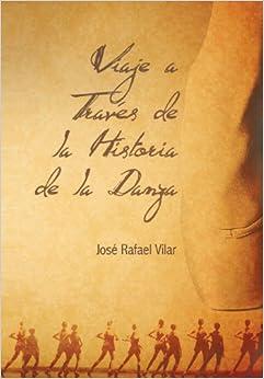 Viaje a Traves de La Historia de La Danza