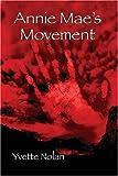 Annie Mae's Movement, Yvette Nolan, 0887549047