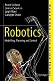 Robotics: Modelling, Planning and Control (Advanced Textbooks in Control and Signal Processing) by Bruno Siciliano, Lorenzo Sciavicco, Luigi Villani, Giuseppe Oriolo Picture