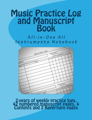 Music Practice Log and Manuscript Book: All-in-One All Instruments Notebook