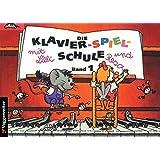Die Klavier-Spiel-Schule. Klavierspielschule mit Lilli & Resa für Kinder ab dem Grundschulalter: Klavier-Spiel-Schule, Bd.1