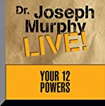 Your 12 Powers: Dr. Joseph Murphy LIVE! | Dr. Joseph Murphy
