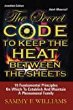 Secret Code to Keep the Heat Between the, Sammy Williams, 1425967140