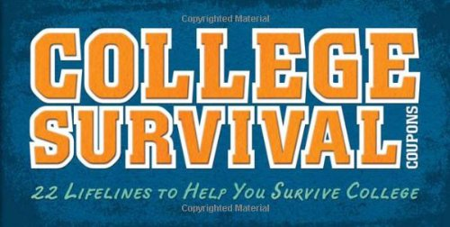 College Survival Coupons: 22 Lifelines to Help You Survive (Coupon Booklet)