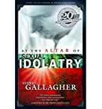 At the Altar of Sexual Idolatry (Paperback) - Common