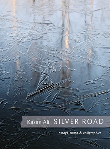 Silver Road: Maps, Essays and Calligraphies (Tupelo Press Lineage)
