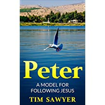 Peter: A model for following Jesus (Bible Study Guide Book 1)
