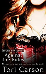 Against the Rules (Bound For Justice Book 1)