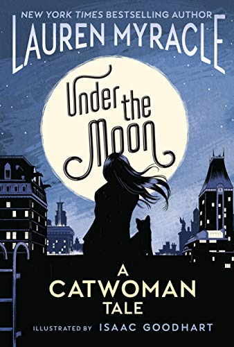 Book Cover: Under the Moon: A Catwoman Tale