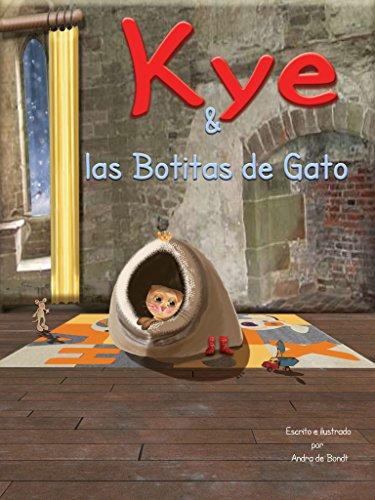 Kye & las Botitas de Gato (Stories of Kye) (Spanish Edition) by