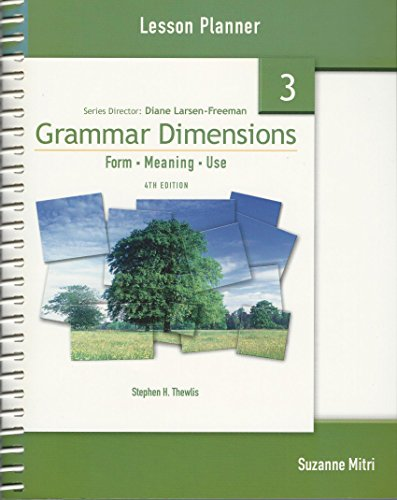 Grammar Dimensions 3 Lesson Planner: Form, Meaning, and Use, 4th Edition