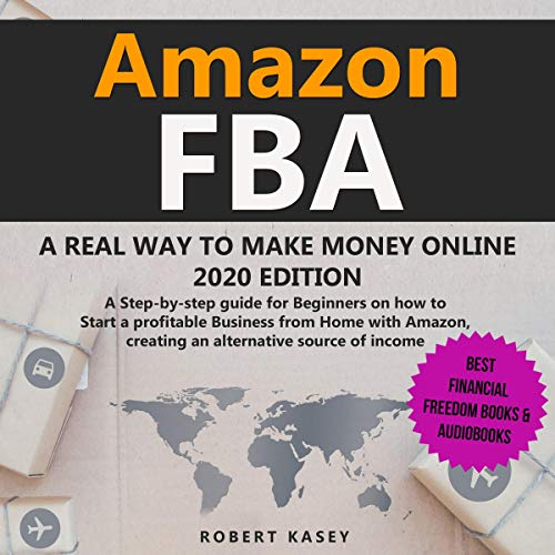 Amazon FBA: A Real Way to Make Money Online - 2020 edition