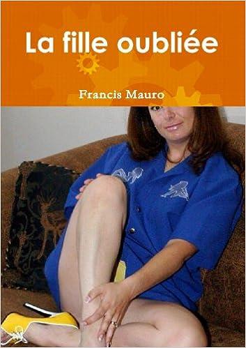 Descargar libros de electrónica gratis La fille oubliÈe (French Edition) 1445749750 (Literatura española) PDF FB2