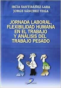 JORNADA LABORAL FLEXIBILIDAD HUMANA EN TRABAJO Y ANALISIS