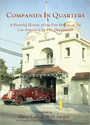 Companies in Quarters: A Pictorial History of the Fire Houses of the