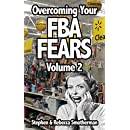 Overcoming Your FBA Fears, Volume 2