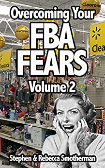 Overcoming Your FBA Fears, Volume 2 by [Smotherman, Stephen, Smotherman, Rebecca]