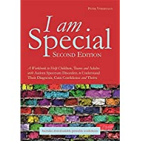I am Special: A Workbook to Help Children, Teens and Adults with Autism Spectrum Disorders to Understand Their Diagnosis…