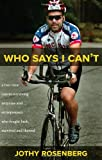 Who Says I Can't?, Jothy Rosenberg, 193545613X