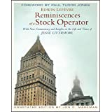Reminiscences of a Stock Operator: With New Commentary and Insights on the Life and Times of Jesse Livermore (Annotated Editi