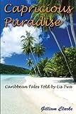 Capricious Paradise, Gilliam Clarke, 1420855379