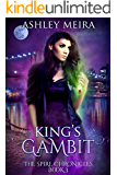 King's Gambit: a New Adult Urban Fantasy Novel (The Spire Chronicles Book 3)