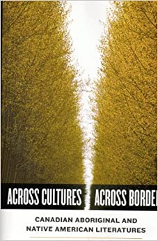 Book Across Cultures/Across Borders: Canadian Aboriginal and Native American Literatures