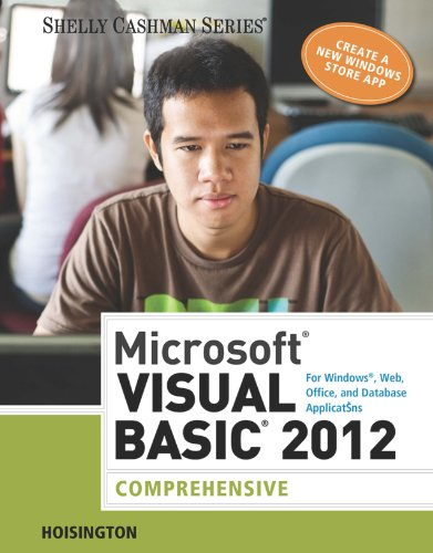 Microsoft Visual Basic 2012 for Windows, Web, Office, and Database Applications: Comprehensive (Shelly Cashman) Pdf