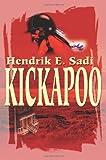 img - for Kickapoo by Hendrik Sadi (2001-10-17) book / textbook / text book