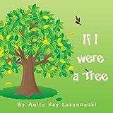 If I Were a Tree, Anita Kay Lasanowski, 1463412800
