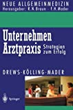 img - for Unternehmen Arztpraxis: Strategien zum Erfolg (Neue Allgemeinmedizin) (German Edition) by Michael Drews (1995-07-12) book / textbook / text book