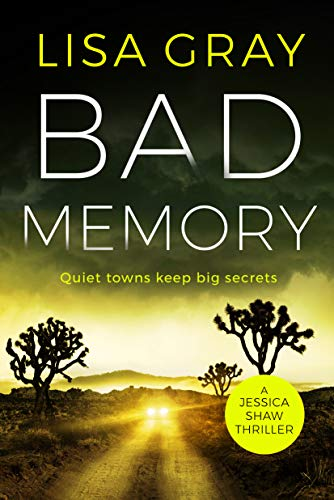 Bad Memory (Jessica Shaw Book 2) by [Gray, Lisa]