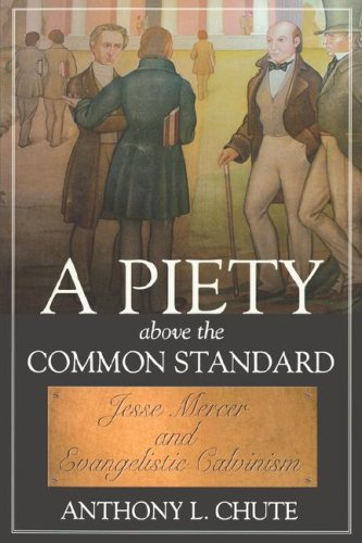 A PIETY ABOVE THE COMMON STANDARD (Baptists)