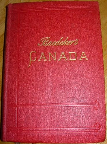 The Dominion of Canada with Newfoundland and an Excursion to Alaska, Handbook for travellers