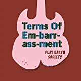 Terms of Em-barr-ass-ment