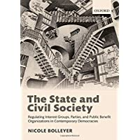 The State and Civil Society: Regulating Interest Groups, Parties, and Public Benefit Organizations in Contemporary Democracies
