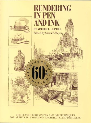 Rendering in Pen and Ink: The Classic Book On Pen and Ink Techniques for Artists, Illustrators, Architects , and Designers